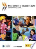 Panorama de la educación 2016. Indicadores de la OCDE