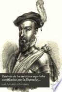 Panteón de los mártires españoles sacrificados por la libertad e independencia: (XIV, 509 p., [6] h. grab.)