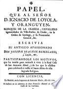 Papel que al señor D. Ignacio de Loyola y Oranguyen ...