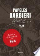 Papeles Barbieri. Teatros de Madrid, vol. 5