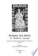 Papers of the Medieval Europe Brugge 1997 Conference: Religion and belief in medieval Europe