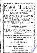 Para Todos. Exemplos Morales, Humanos Y Divinos ... Y Con Algunas Adiciones Nuevas En Esta Quinta Impression