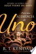 Para una audiencia de uno/ For an Audience of One