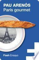 París gourmet (Flash Ensayo)
