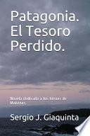 Patagonia. El Tesoro Perdido.