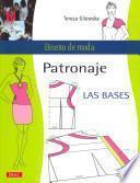 Patronaje, las bases / Pattern, the Basis