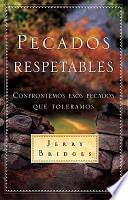 Pecados Respetables: Confrontemos Esos Pecados Que Toleramos = Respectable Sins