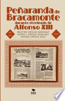 Peñaranda de Bracamonte durante el reinado de Alfonso XIII. Secuencia cronológica de 501 noticias locales publicadas en la prensa de la [...]