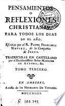 Pensamientos o reflexiones christianas para todos los dias de el año, escritas por ... Francisco Nepveu ..., traducidas en castellano por el ... Marques de Aytona &c