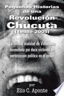 Pequeñas Historias de una Revolución Chucuta (1998 – 2005)
