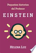 Pequeñas historias del Profesor Einstein