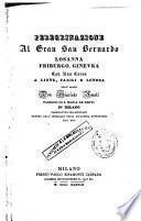 Peregrinazione al gran San Bernardo, Losanna, Friburgo, Gi nebra, con una corsa à Lione, Parigi e Londra