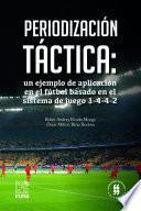 Periodización táctica: un ejemplo de aplicación en el fútbol basado en el sistema de juego 1-4-4-2