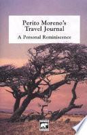 Perito Moreno's travel journal