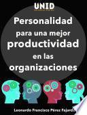 Personalidad para una mejor productividad en las organizaciones