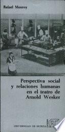 Perspectiva social y relaciones humanas en el teatro de Arnold Wesker