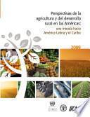 Perspectivas de la agricultura y del desarrollo rural en las Américas: una mirada hacia América Latina y el Caribe