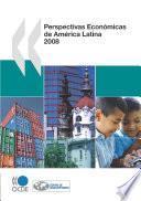 Perspectivas Económicas de América Latina 2008