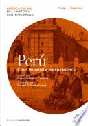 Perú. Crisis imperial e independencia. Tomo 1 (1808-1830)