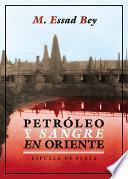 Petróleo y sangre en Oriente