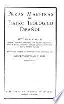 Piezas maestras del teatro teológico español: Autos sacramentales
