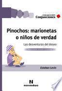 Pinochos: marionetas o niños de verdad