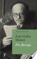 Pío Baroja (Colección Españoles Eminentes)