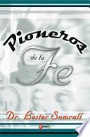 Pioneros de la fe / Pioneers of Faith