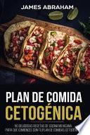 Plan de Comida Cetogenica (Libro En Espanol/Mexican Ketogenic Recipes-Spanish Book)