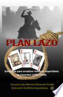 Plan Lazo Estrategia para erradicar la violencia tripartidista en Colombia (1962-1965)