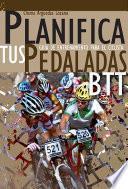 Planifica tus Pedaladas BTT - Entrenamiento ciclista para Mountain Bike