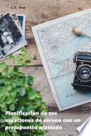 Planificación de sus vacaciones de verano con un presupuesto ajustado