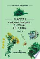 Plantas medicinales, aromáticas o venenosas de Cuba (Tomo II)
