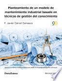 Planteamiento de un modelo de mantenimiento industrial basado en técnicas de gestión del conocimiento