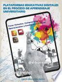 Plataformas educativas digitales en el proceso de aprendizaje universitario
