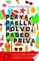 Playa, paella, polvo, paseo y priva