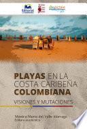 Playas en la costa caribeña colombiana. Visiones y mutaciones