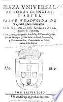 Plaza Universal de todas Ciencias y Artes, parte traducida de Toscano, y parte compuesta por ... C. S. de F.
