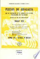 Pleitos de Hidalguia Que Se Conservan en El Archivo de la Real Chancilleria de Valladolid. Extracto de Sus Expedientes. Siglo Xix Tomo Vii