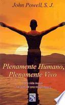 Plenamente Humano, Plenamente Vivo/ Plain Human, Plain Alive