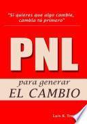PNL para generar el Cambio
