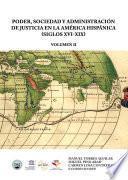 Poder, sociedad y administración de justicia en la América Hispánica (siglos XVI-XIX)