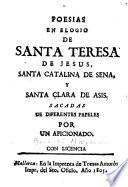 Poesias en elogio de Santa Teresa de Jesús, Santa Catalina de Serra, y Santa Clara de Asis