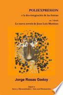 POLIEXPRESION o la des-integraci'_n de las formas en / desde La nueva novela de Juan Luis Mart'_nez