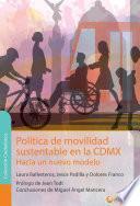 Política de movilidad sustentable en la CDMX. Hacia un nuevo modelo