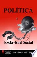 Politica Y Esclavitud Social