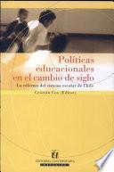 Politicas Educacionales en El Cambio de Siglo