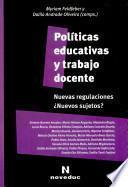 Políticas educativas y trabajo docente