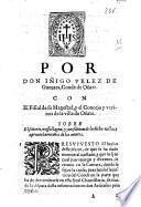 Por don Iñigo Velez de Gueuara, Conde de Oñate. Con el fiscal de su Magestad, y el Concejo y vezinos de la villa de Oñate. Sobre el señorio, vasallagen, y jurisdicion de la dicha villa, y aprouechamientos de los montes