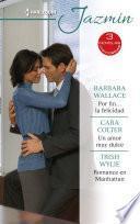 Por fin... la felicidad - Un amor muy dulce - Romance en Manhattan